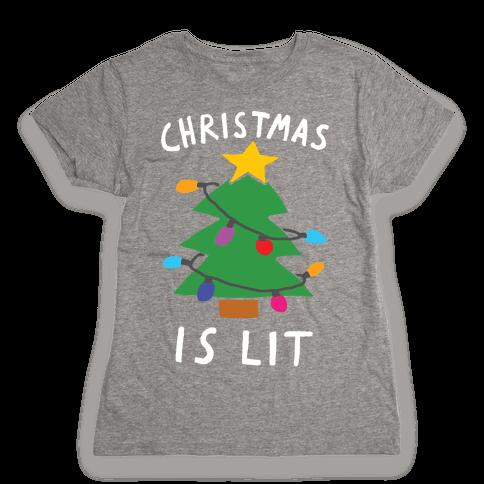 Christmas Is Lit  Womens T-Shirt