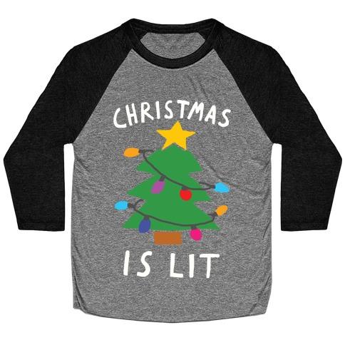 Christmas Is Lit  Baseball Tee