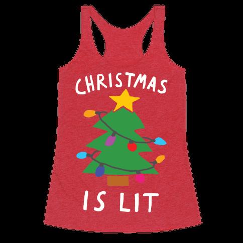 Christmas Is Lit  Racerback Tank Top