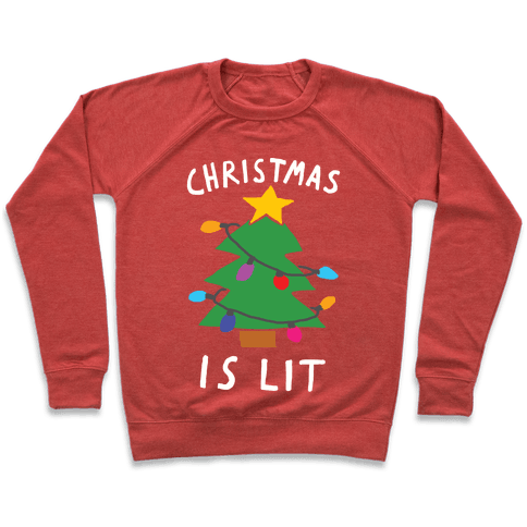 Christmas Is Lit  Pullover