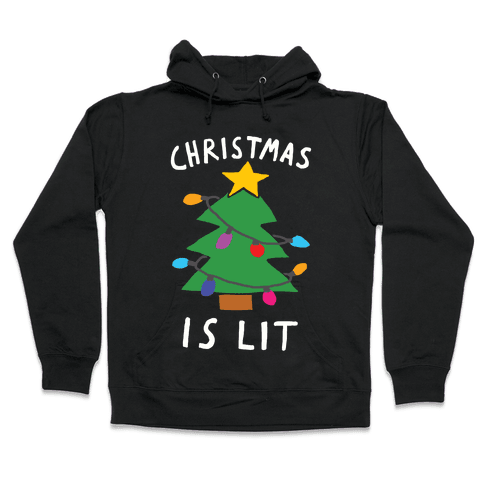 Christmas Is Lit  Hooded Sweatshirt