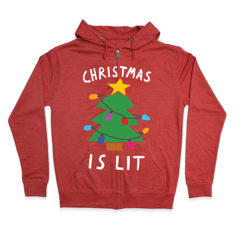 Christmas Is Lit  Zip Hoodie