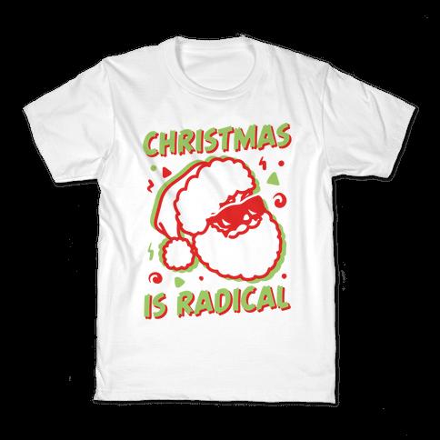Christmas Is Radical Kids T-Shirt
