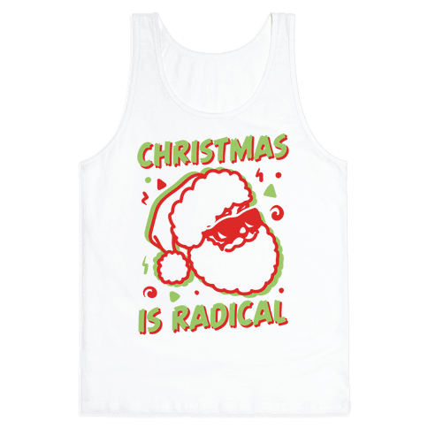 Christmas Is Radical Tank Top