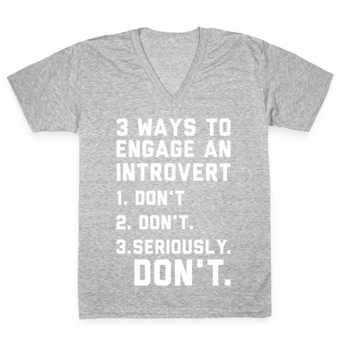3 Ways to Engage in Introvert Don't V-Neck Tee Shirt