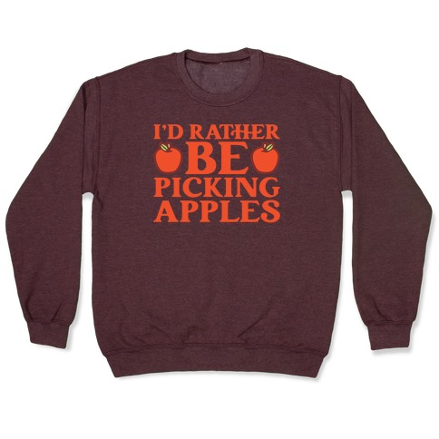 I'd Rather Be Apple Picking Pullover