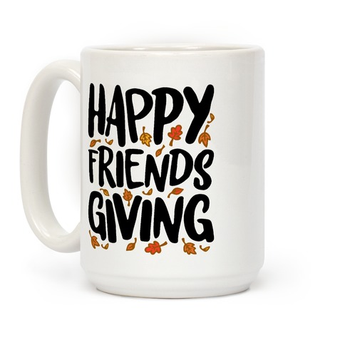 Happy Friendsgiving Coffee Mug