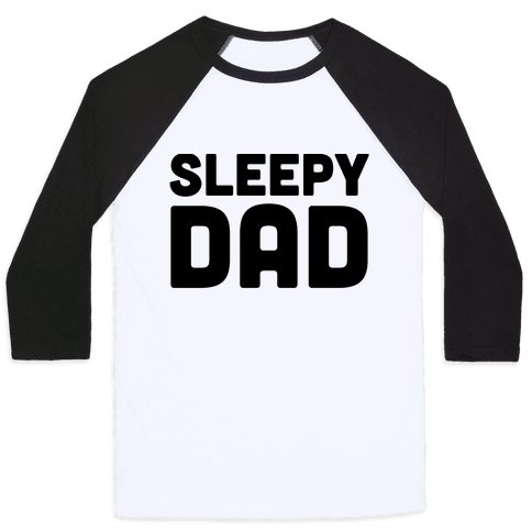 Sleepy Dad Baseball Tee