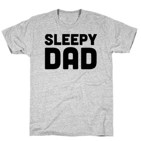 Sleepy Dad T-Shirt