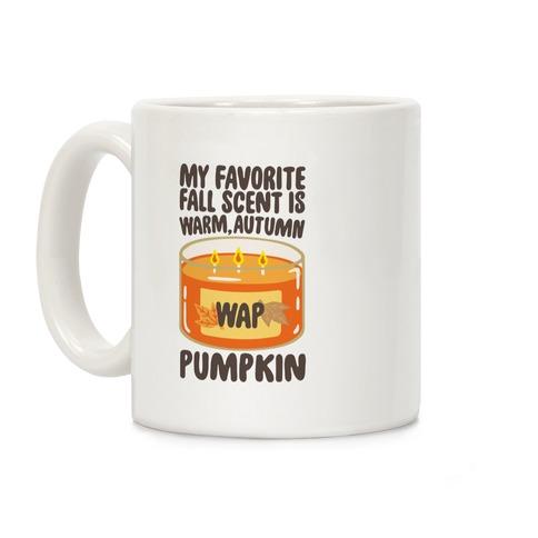 My Favorite Fall Scent Is Warm Autumn Pumpkin Parody Coffee Mug