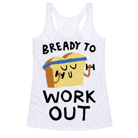 Bready To Workout Racerback Tank Top
