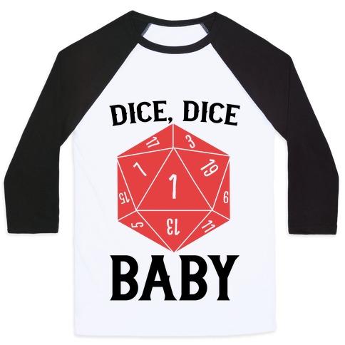 Dice, Dice Baby Baseball Tee