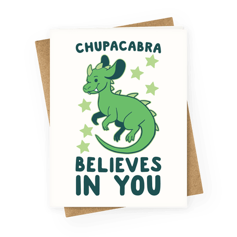 Chupacabra Believes In You Greeting Card