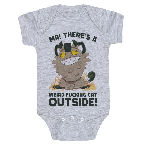 MA! THERE'S A WEIRD F***ING CAT OUTSIDE! Baby Onesy