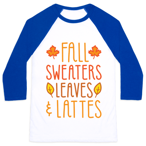 Fall Sweaters Leaves & Lattes Baseball Tee