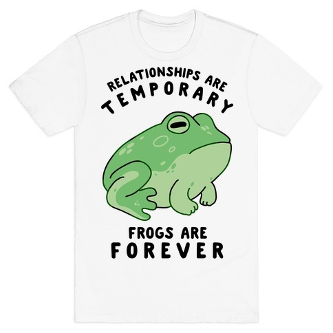 Frogs Are Forever T-Shirt