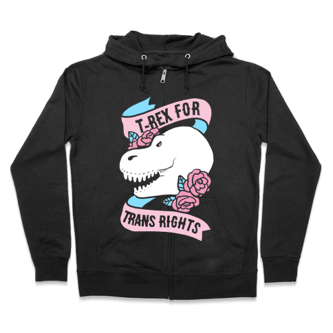 T- Rex for Trans Rights Zip Hoodie