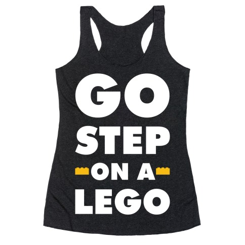 Go Step On A Lego Racerback Tank Top