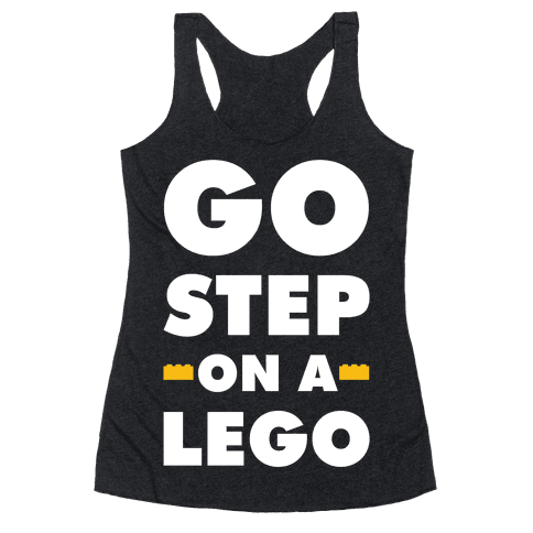 Go Step On A Lego Racerback Tank Top