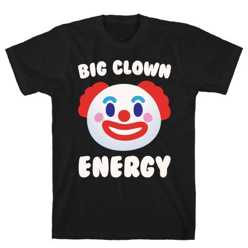 Big Clown Energy White Print T-Shirt