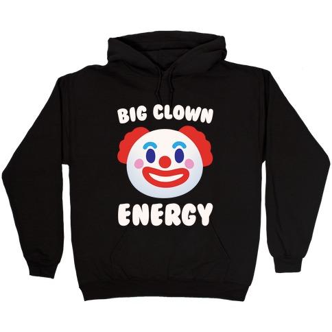 Big Clown Energy White Print Hooded Sweatshirt