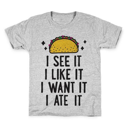 I See It I Like It I Want It I Ate It - 7 Tacos Parody Kids T-Shirt