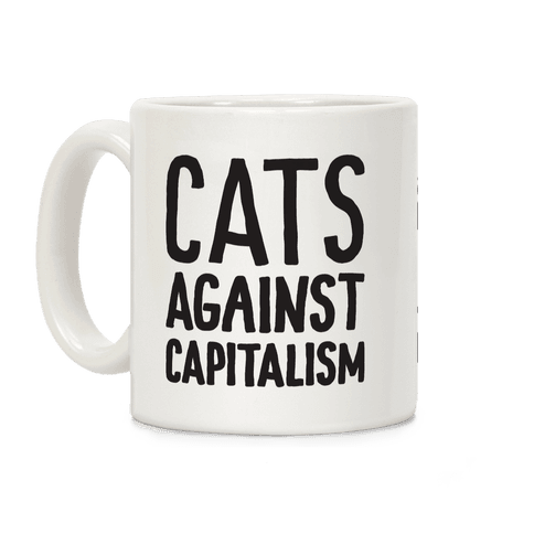 Cats Against Capitalism Coffee Mug