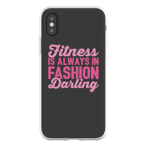Fitness Is Always In Fashion Darling Phone Flexi-Case