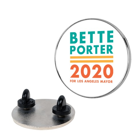 Bette Porter 2020 for Los Angeles Mayor Pin
