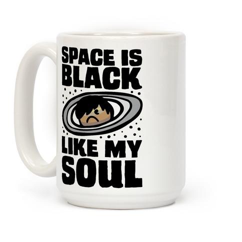 Space Is Black Like My Soul Emo Parody Coffee Mug