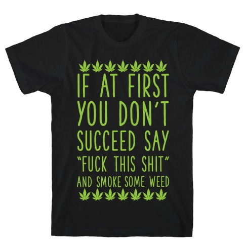 Smoke Some Weed T-Shirt
