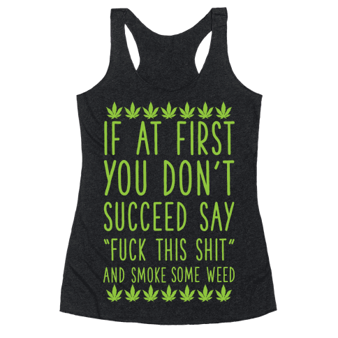 Smoke Some Weed Racerback Tank Top