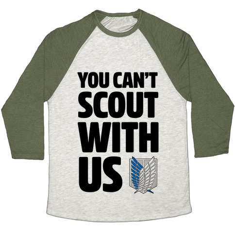 You Can't Scout with Us Baseball Tee