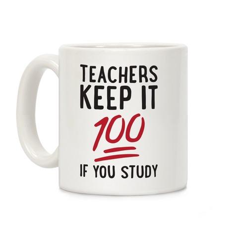 Teachers Keep It 100 Coffee Mug