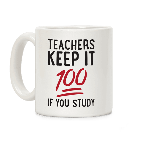 Teachers Keep It 100 Coffee Mug