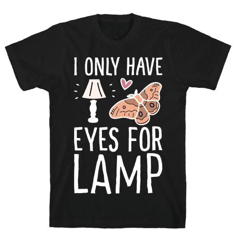 I Only Have Eyes For Lamp Mens T-Shirt