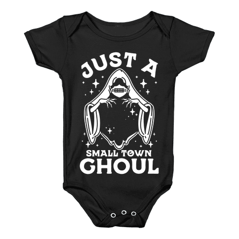 Just A Small Town Ghoul Baby Onesy