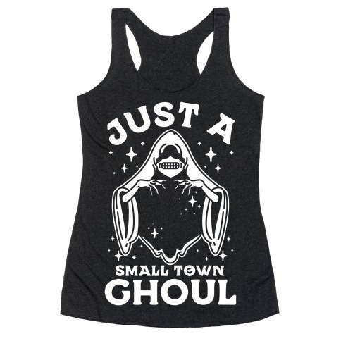 Just A Small Town Ghoul Racerback Tank Top