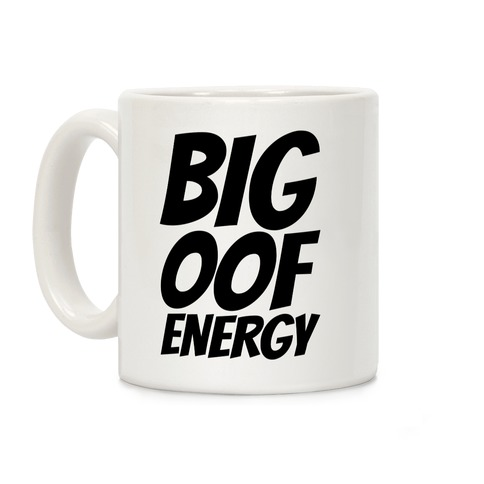 Big Oof Energy Coffee Mug
