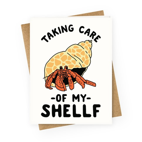 Taking Care of My Shellf Greeting Card