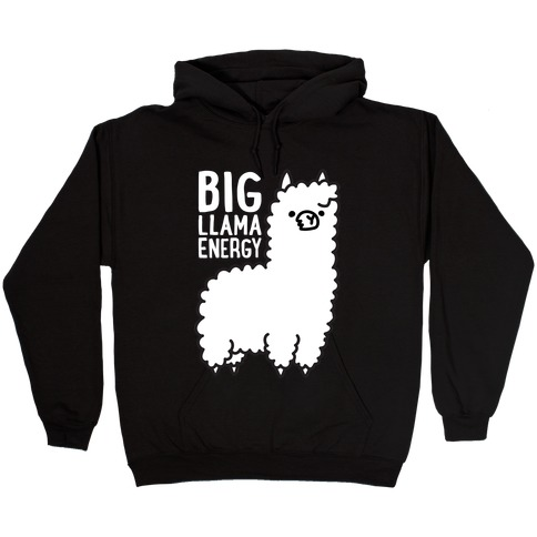 Big Llama Energy Hooded Sweatshirt