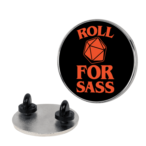 Roll For Sass D & D Parody pin