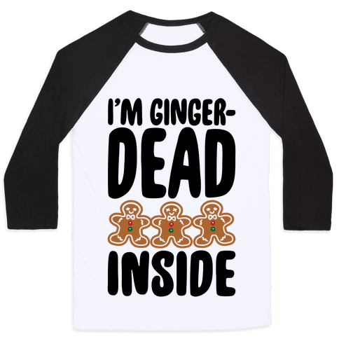 I'm Gingerdead Inside Gingerbread Parody Baseball Tee