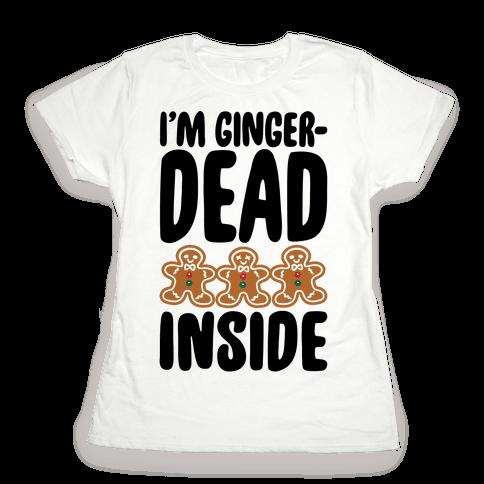 I'm Gingerdead Inside Gingerbread Parody Womens T-Shirt