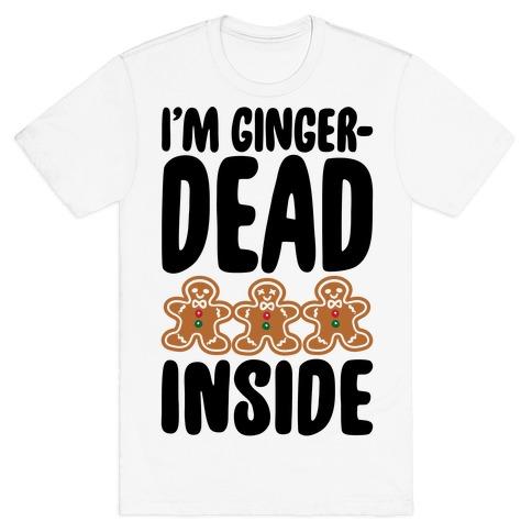 I'm Gingerdead Inside Gingerbread Parody T-Shirt