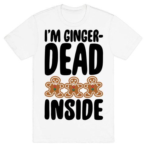 I'm Gingerdead Inside Gingerbread Parody Mens T-Shirt