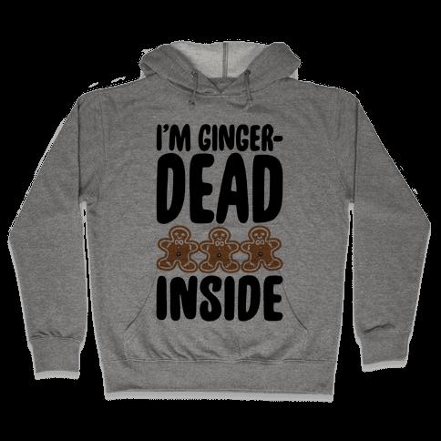 I'm Gingerdead Inside Gingerbread Parody Hooded Sweatshirt