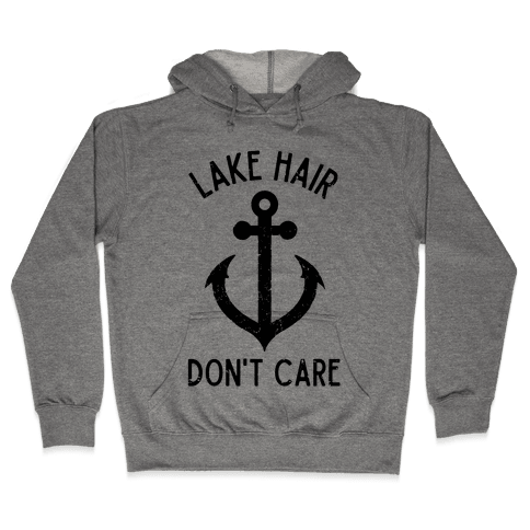 Lake Hair Don't Care Hooded Sweatshirt