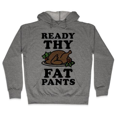 Ready Thy Fat Pants Hooded Sweatshirt