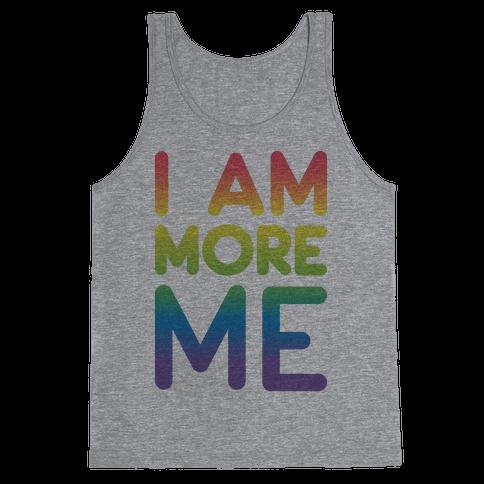 I Am More Me Tank Top